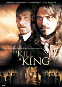 Убить короля / To Kill a King (2003)