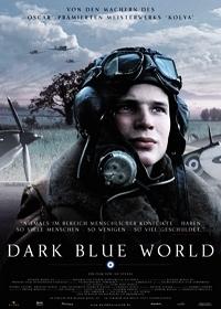 Зияющая синева / Tmavomodry svet / Dark Blue World