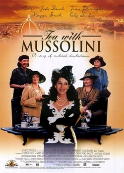 Чай с Муссолини / Tea with Mussolini (1999)