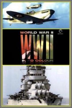 Вторая мировая война в цвете — World War II in Color